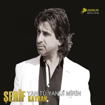 46a1f5283908419 Şerif Kayran   Yan Tü Yanji Mırın (2013) Full Albüm İndir