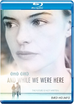 And While We Were Here 2012 m720p BluRay x264-BiRD