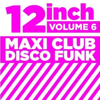 680896404146887 12 Maxi Club Disco Funk Vol 6 Full album indir